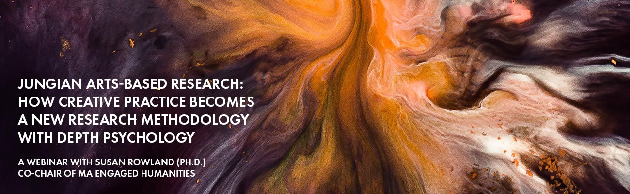 Jungian Arts-Based Research: How Creative Practice becomes a new research methodology with Depth Psychology